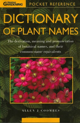 The Hamlyn Dictionary of Plant Names By Allen J. Coombes