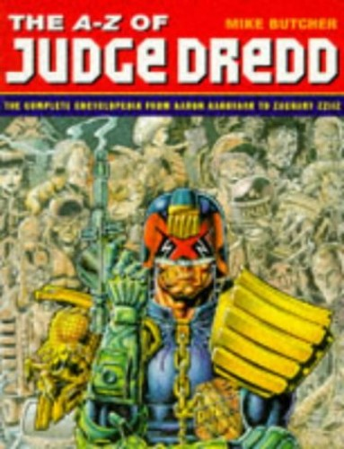 A-Z of Judge Dredd By Mike Butcher