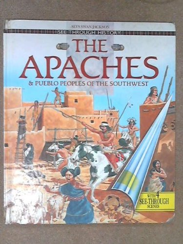 The Apaches and Pueblo Peoples of the Southwest By Alys Swan-Jackson