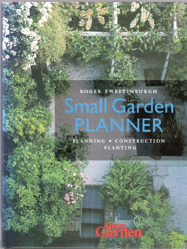 """Your Garden"" Small Garden Planner By Roger Sweetinburgh"