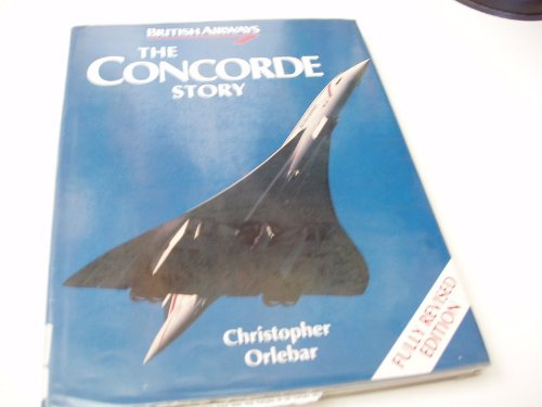 THE CONCORDE STORY By Christopher Orlebar