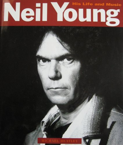 Neil Young By Michael Heatley