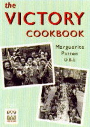 The Victory Cookbook: Celebratory Food on Rations! By Marguerite Patten, OBE