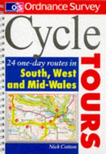 Cycle Tours: 24 One-day Routes in South and West and Mid-Wales by Nick Cotton