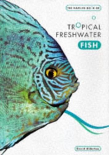 The Hamlyn Book of Tropical Fish By David Alderton