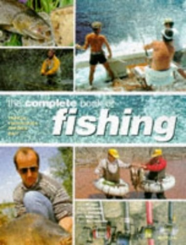 The Complete Book of Fly Fishing By Arthur Oglesby