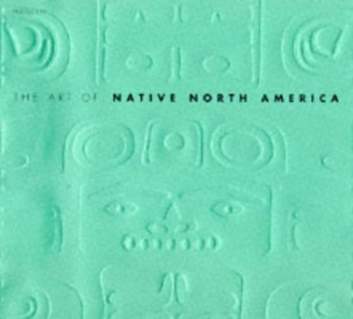 The Art Of Native North America By Hamlyn