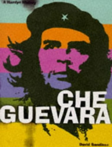 The Hamlyn History of Che Guevara By David Sandison