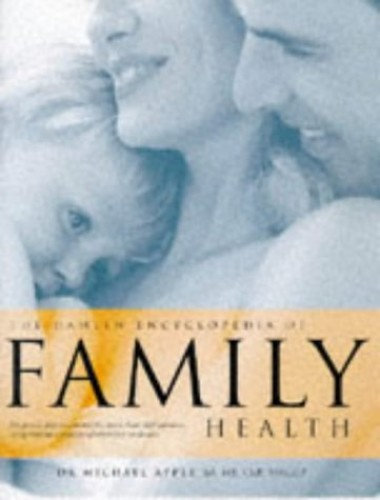 The Hamlyn Encyclopedia of Family Health By Dr. Michael Apple