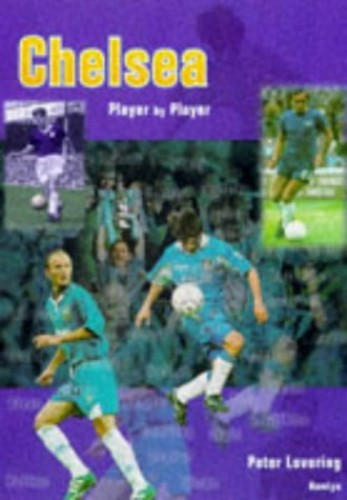 Chelsea Player by Player By Peter Lovering