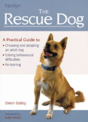 The Rescue Dog By Gwen Bailey