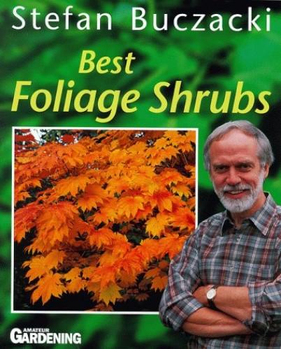 Best Foliage Shrubs By Stefan T. Buczacki