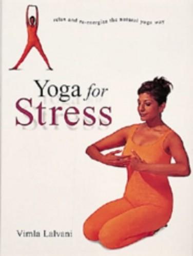 Yoga for Stress By Vimla Lalvani