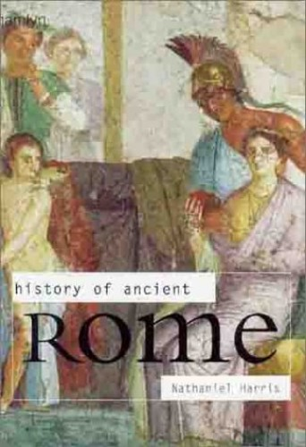 History of Ancient Rome By Nathaniel Harris