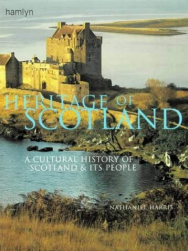 Heritage of Scotland By Nathaniel Harris