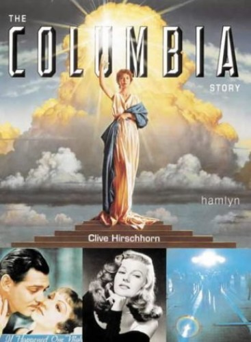 The Columbia Story By Clive Hirschhorn