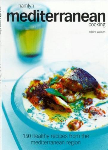 Mediterranean Cooking By Hilaire Walden