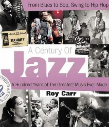 A Century of Jazz by Roy Carr