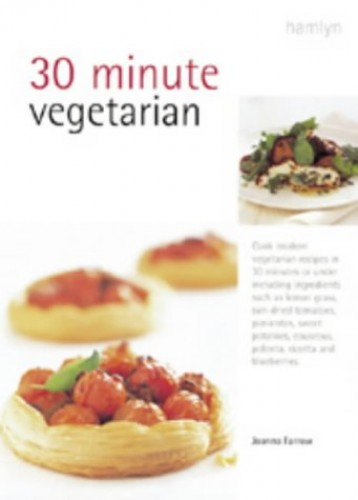 30 Minute Vegetarian By Joanna Farrow