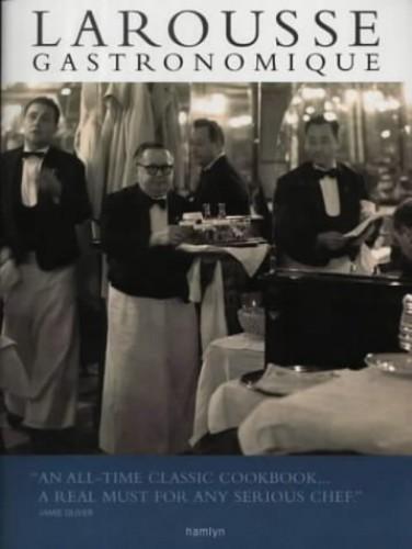 Larousse Gastronomique: The World's Greatest Cookery Encyclopedia by Prosper Montagne