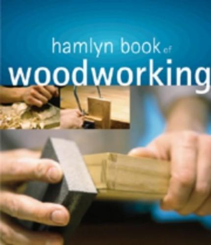 The Hamlyn Book of Woodworking By Declan O'Donoghue