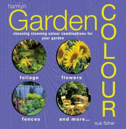 Garden Colour By Sue Fisher