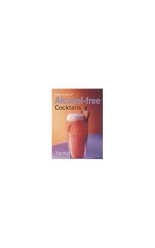 The Little Book of Alcohol-free Cocktails By Hamlyn