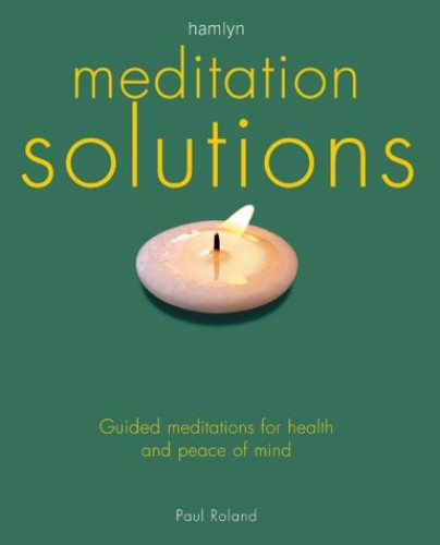 Meditation Solutions By Paul Roland