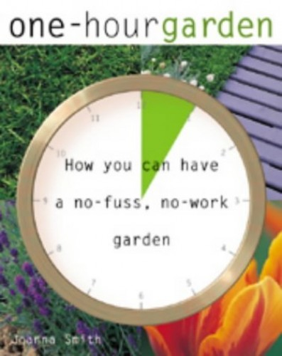 The One-hour Garden By Joanna Smith