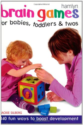 Brain Games for Babies and Toddlers By Jackie Silberg