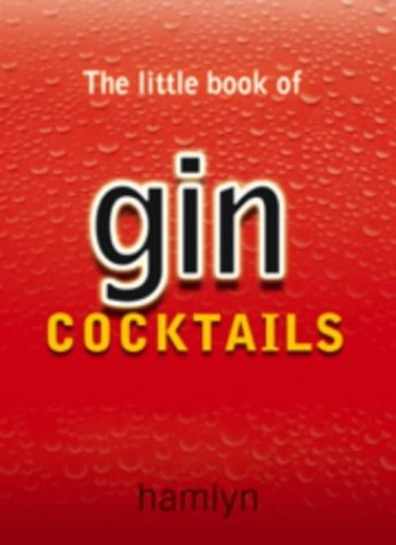 The Little Book of Gin Cocktails By Hamlyn