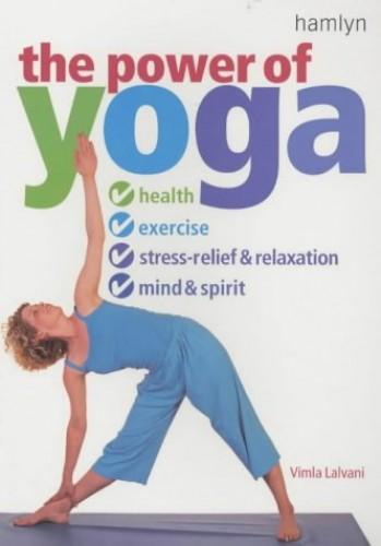 The Power of Yoga By Vimla Lalvani