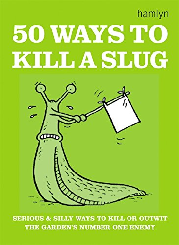 50 Ways to Kill a Slug by Sarah Ford