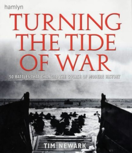 Turning the Tide of War By Tim Newark