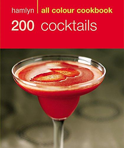Hamlyn All Colour Cookery: 200 Cocktails By Hamlyn Cookbooks