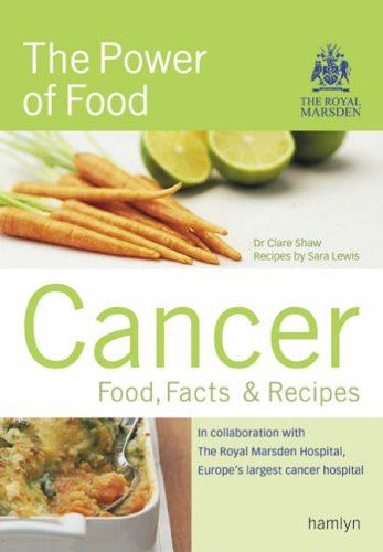 Cancer: The Power of Food By Clare Shaw