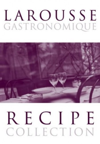 """Larousse Gastronomique Recipe Collection: """"Meat, Poultry & Game"""", """"Fish & Seafood"""", """"Vegetables & Salads"""" & """"Deserts, Cakes & Pastries"""" By Prosper Montagne"""