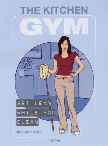 The Kitchen Gym By Anne-Marie Millard