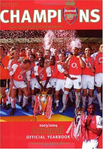 Official Arsenal Yearbook By Foreword by Arsene Wenger
