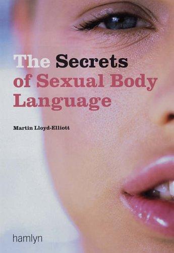 Secrets of Sexual Body Language By Martin Lloyd-Elliott