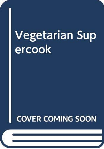 Vegetarian Supercook By Rose Elliot