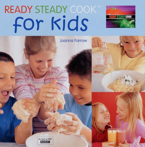 """Ready Steady Cook"" for Kids By Joanna Farrow"