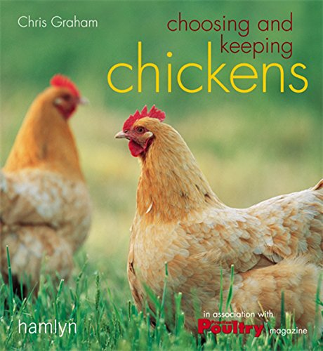 Choosing and Keeping Chickens by Chris Graham