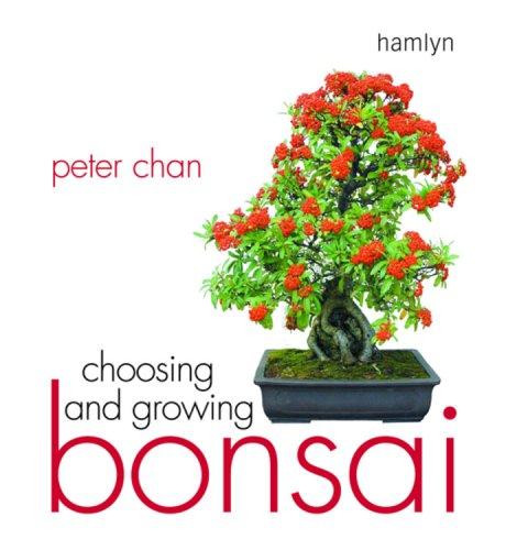 Choosing & Growing Bonsai By Peter Chan