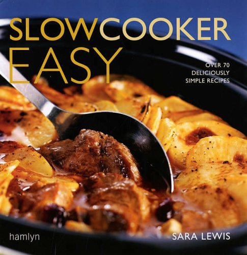 Slowcooker Easy By Sara Lewis