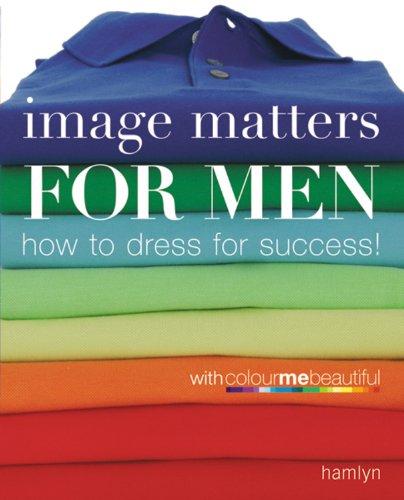 Image Matters for Men By Veronique Henderson