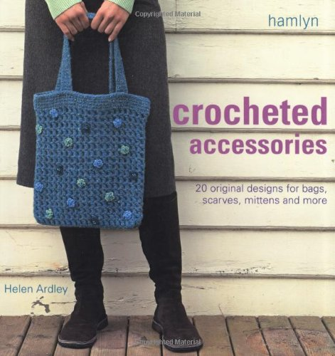 Crocheted Accessories By Helen Ardley