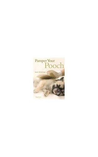 Pamper Your Pooch By Sarah Whitehead