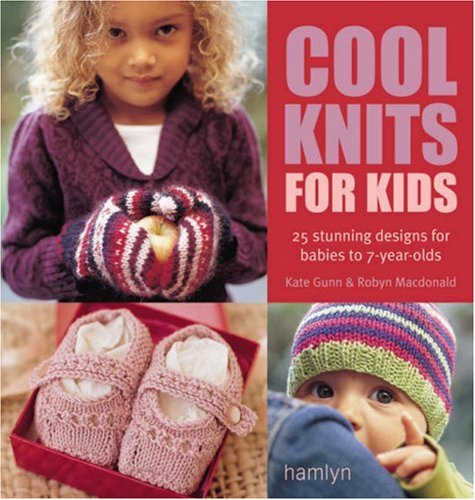Cool Knits for Kids By Kate Gunn