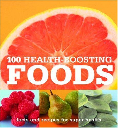 100 Health-Boosting Foods By Hamlyn